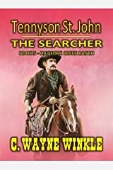 """Tennyson 'Ten' St. John - The Searcher - Hat Fork Creek Ranch: Book Five In """"The Searcher"""" Western Series Kindle Edition"""