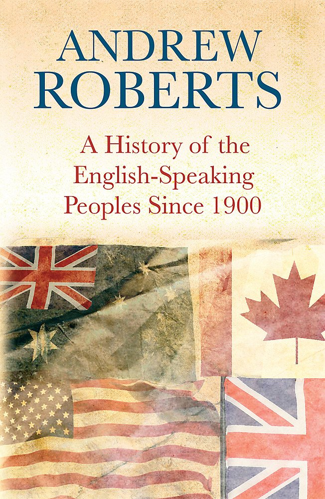 History Of The English Speaking Peoples Since 1900 Roberts Andrew B W Photos 9780297850762 Amazon Com Books