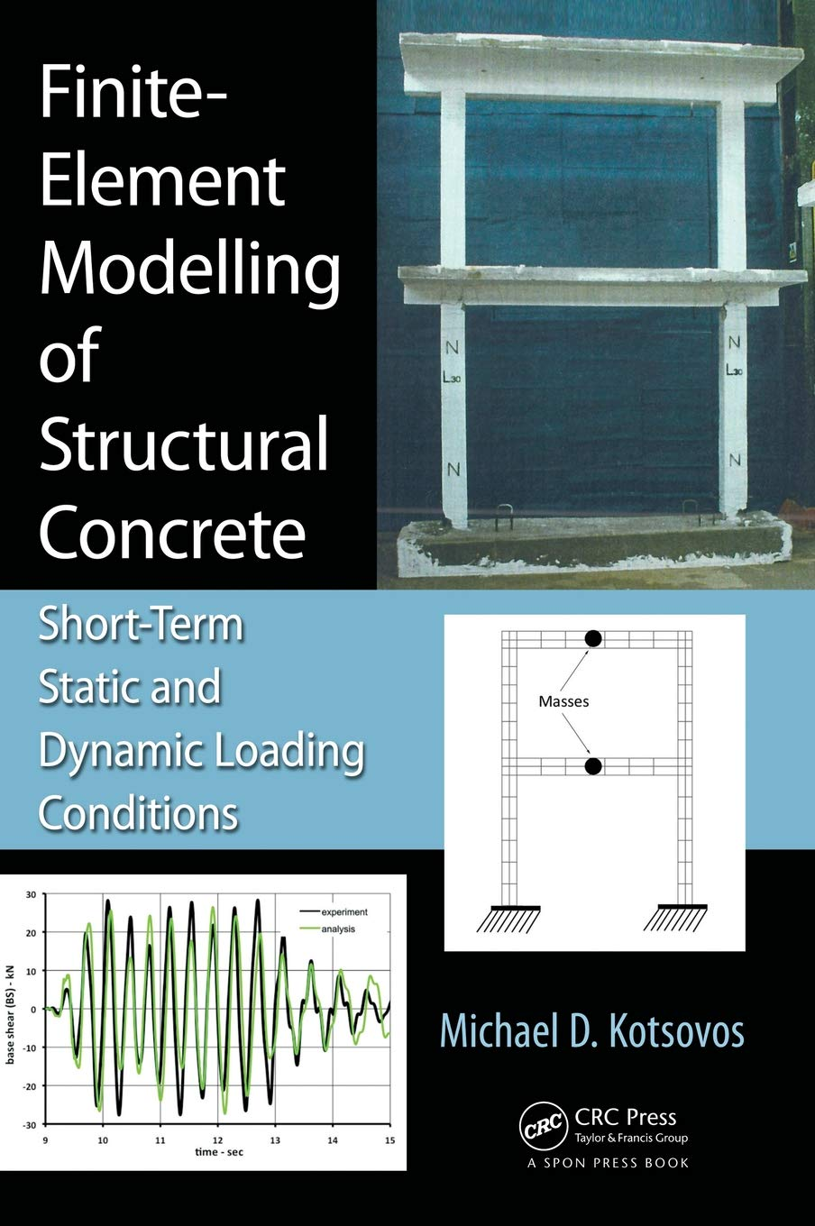 Finite-Element Modelling of Structural Concrete: Short-Term Static and Dynamic Loading Conditions: Amazon.es: Michael D. Kotsovos: Libros en idiomas ...