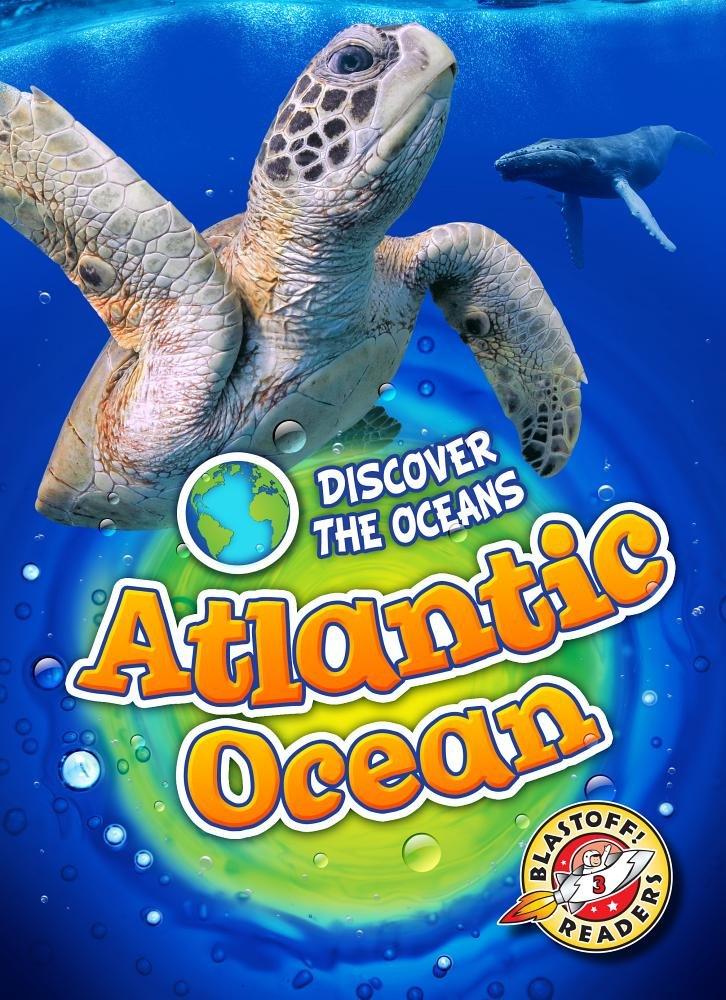 Atlantic Ocean (Discover the Oceans: Blastoff Readers, Level 3)