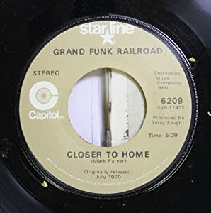 Grand Funk Railroad 45 RPM Closer To Home / Gimme Shelter