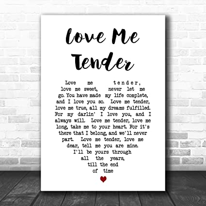 Amazon.com : Love Me Tender Heart Song Lyric Quote Print ...