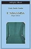 L'Adalgisa: Disegni milanesi (Biblioteca Adelphi)