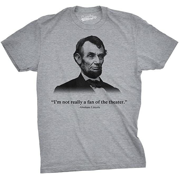 Amazon abraham lincoln t shirt not a fan of the theater shirt abraham lincoln t shirt not a fan of the theater shirt funny history tee grey fandeluxe Image collections