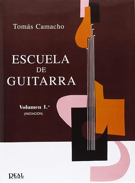 Escuela de Guitarra, Vol.1 Iniciación: Amazon.es: Camacho, Tomás ...