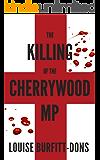 The Killing of the Cherrywood MP (Karen Andersen Series Book 2)
