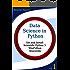 Data Science in Python. Volume 1: Get and Install Scientific Python3: WinPython, Anaconda