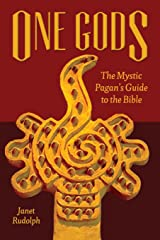 One Gods: The Mystic Pagan's Guide to the Bible Paperback