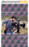 CINEMATOGRAPHY 101: Ten Essential Lessons for the Noob Cinematographer (Film School Online 101 Series Book 3) (English Edition)