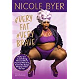 #VERYFAT #VERYBRAVE: The Fat Girl's Guide to Being #Brave and Not a Dejected, Melancholy, Down-in-the-Dumps Weeping Fat Girl