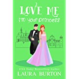 Love Me I'm Your Princess: A Sweet Romantic Comedy (Be My Fake Fiancé Book 3)