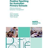 Positive Teaching for Australian Primary Schools: Effective classroom behaviour management