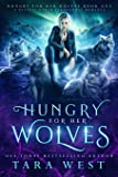 Hungry for Her Wolves: A Reverse Harem Paranormal Romance