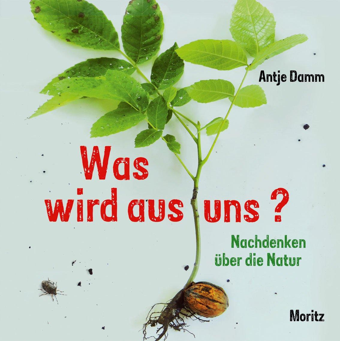 Was wird aus uns?: Nachdenken über die Natur