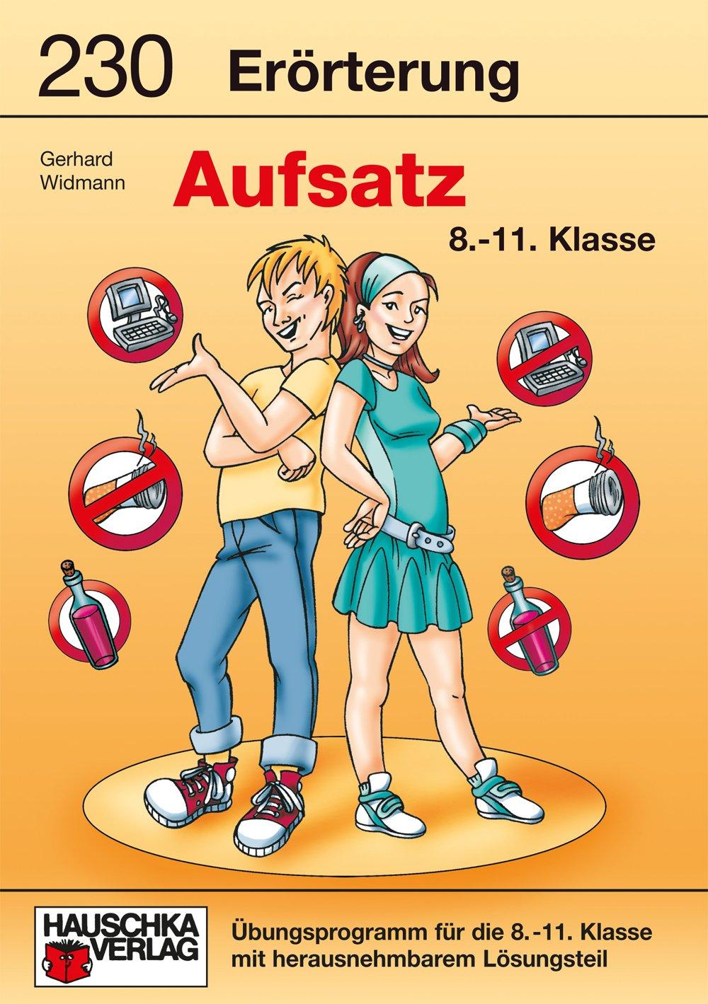 Erörterung. Aufsatz 8. 11. Klasse  Übungsprogramm Mit Lösungen Für Die 8. 11. Klasse  Deutsch  Aufsatz 917