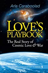 Love's Playbook: The Real Story of  Cosmic Love and War Paperback