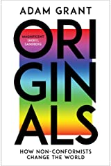 Originals: How Non-conformists Change the World Kindle Edition