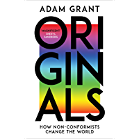Originals: How Non-conformists Change the World (English Edition)