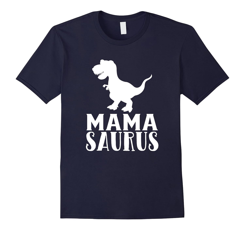 Mama Saurus T-Shirt Matching Dinosaur Family Gifts for Mom-T-Shirt