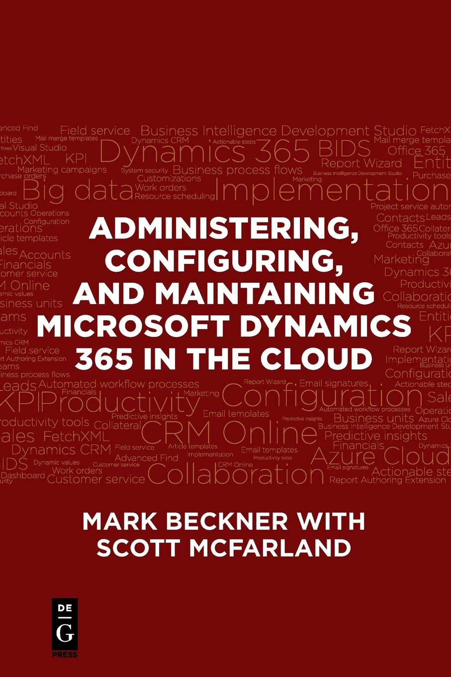 Administering, Configuring, and Maintaining Microsoft Dynamics 365