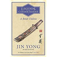 A Bond Undone: Legends of the Condor Heroes Vol. 2