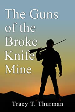 The Guns of the Broke Knife Mine