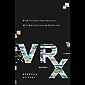 VRx: How Virtual Therapeutics Will Revolutionize Medicine