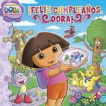 ¡Feliz cumpleaños, Dora! (Doras Big Birthday Adventure) (Dora la Exploradora/ Dora the Explorer) (Spanish Edition) Aug 3, 2010