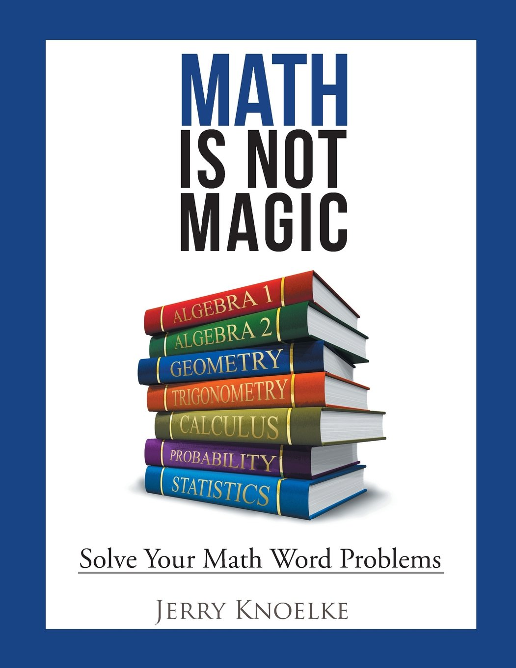 Download Math Is Not Magic: Solve Your Math Word Problems PDF