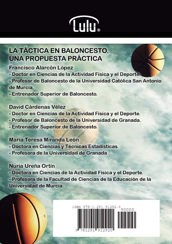 LA TÁCTICA EN BALONCESTO. UNA PROPUESTA PRÁCTICA: Amazon.es ...
