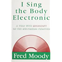I Sing the Body Electronic : A Year With Microsoft on the Multimedia Frontier