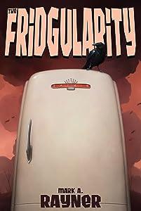 The Fridgularity