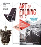 The Art of Folding Vol. 2: New Trends, Techniques and Materials