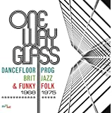 One Way Glass-Dancefloor Prog,Brit Jazz & Funky