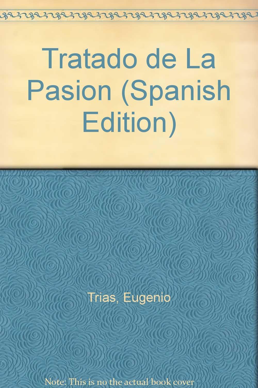 Tratado De La Pasion (Coleccion Filosofia)