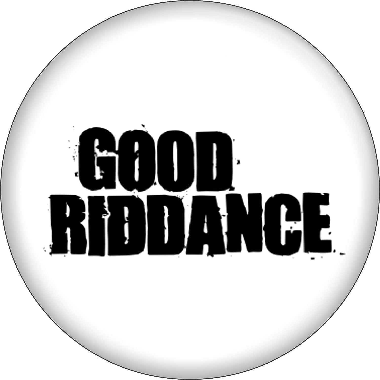 "Amazon.com: Good Riddance - Black Logo on White - 1.25"" Round Button:  Clothing"