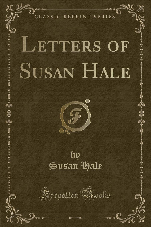 Download Letters of Susan Hale (Classic Reprint) ebook