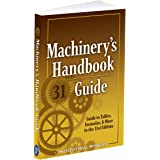 Machinery's Handbook Guide, 31e (Machinery's Handbook Guide To The Use Of Tables And Formulas)