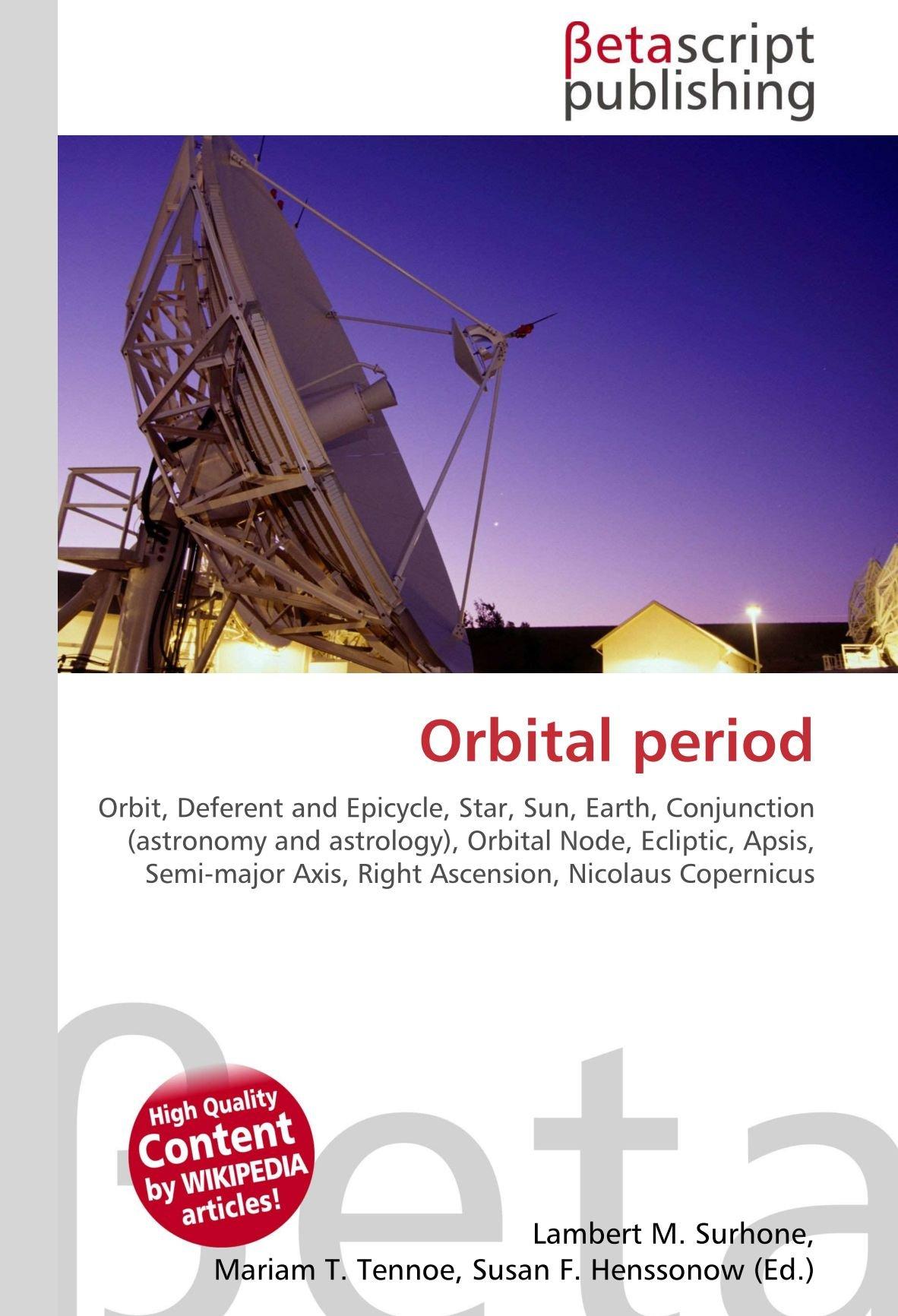 Orbital period: Amazon.es: Surhone, Lambert M., Timpledon ...