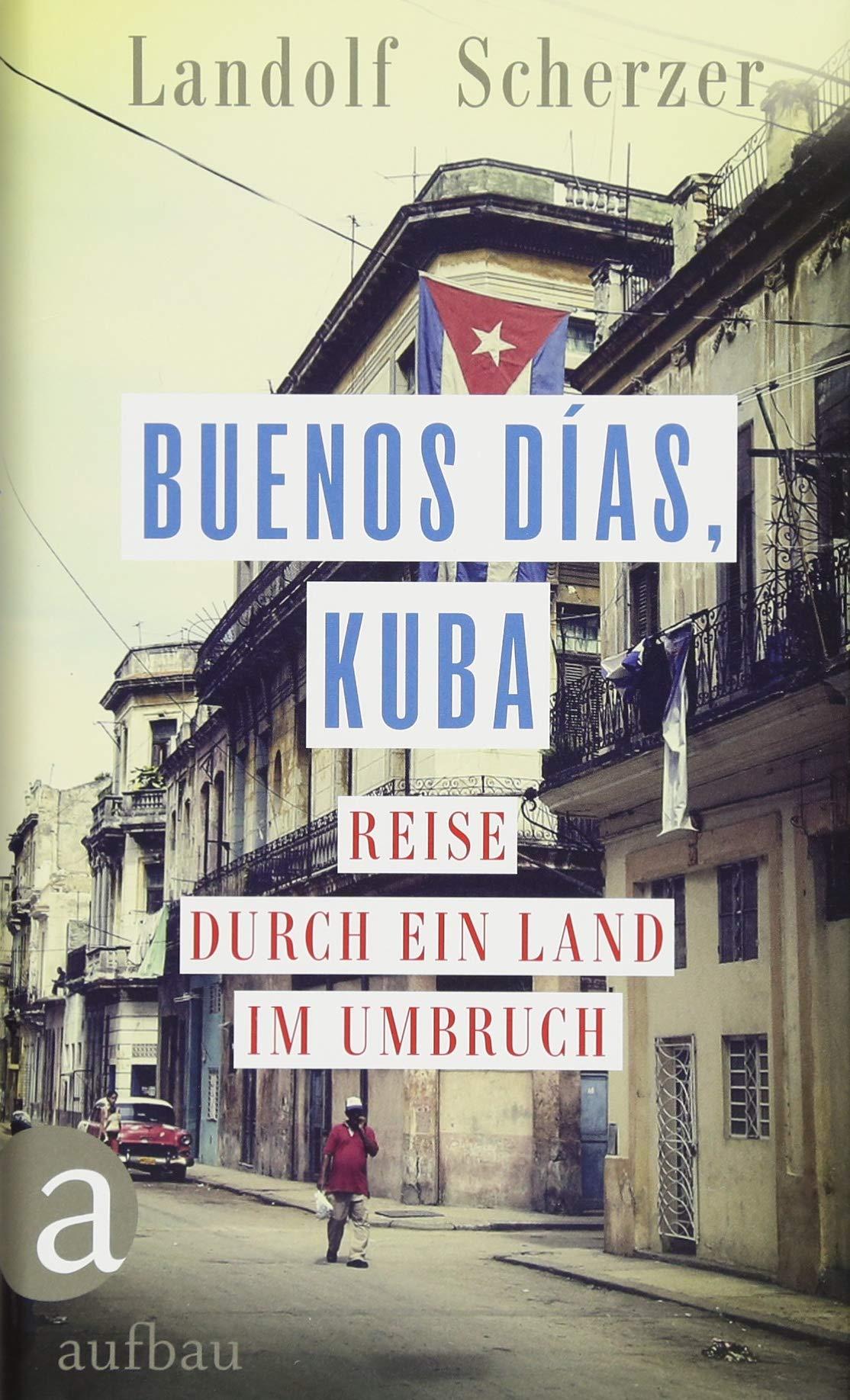 buenos-das-kuba-reise-durch-ein-land-im-umbruch