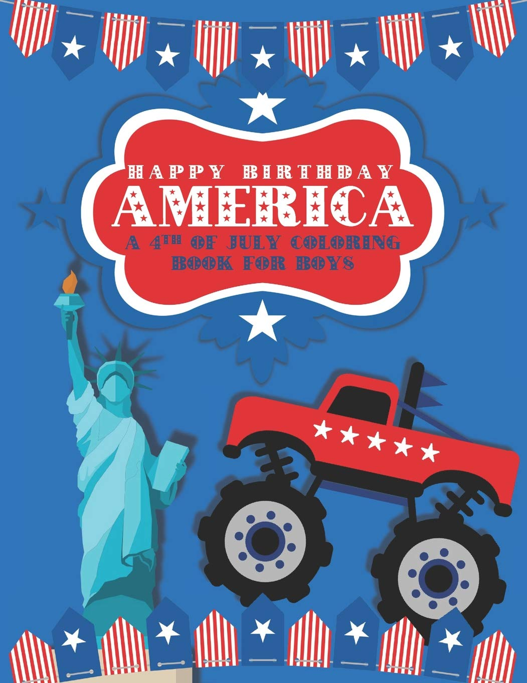 Happy Birthday America A 18th of July Coloring Book for Boys ...