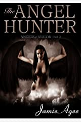 The Angel Hunter (Angels of Avalon Book 2) Kindle Edition