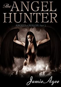 The Angel Hunter (Angels of Avalon Book 2)