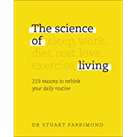 The Science of Living: 219 reasons to rethink your daily routine