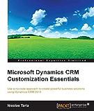 Microsoft Dynamics CRM Customization Essentials (Professional Expertise Distilled)