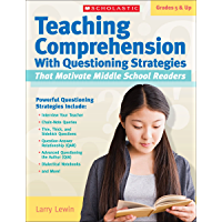 Teaching Comprehension With Questioning Strategies That Motivate Middle School Readers