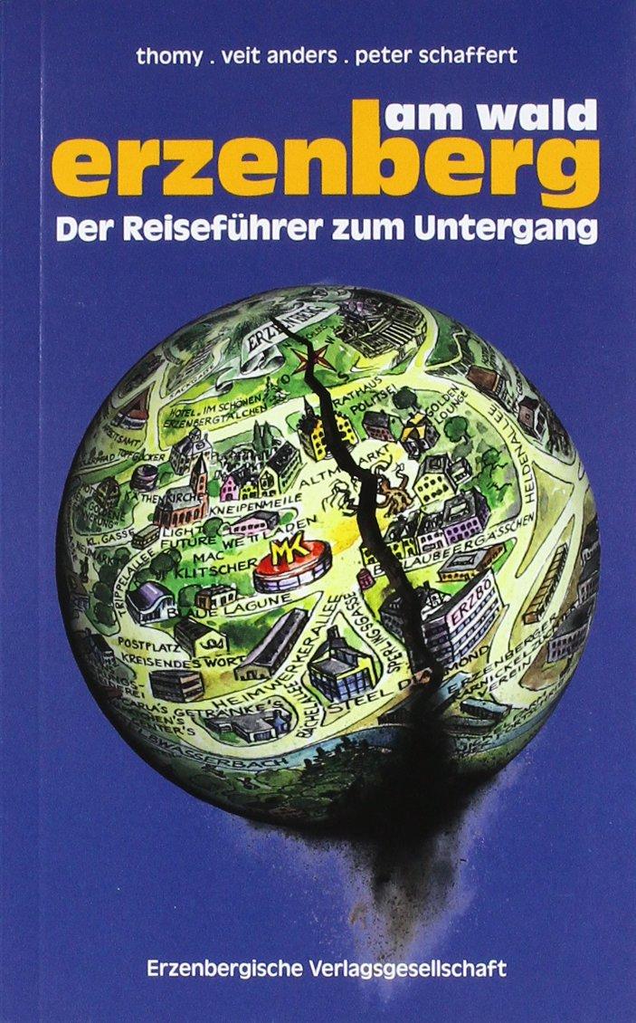 Erzenberg am Wald: Reiseführer zum Untergang
