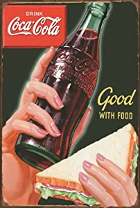 Tin Sign:Coke-Drink Coca-Cola Good With Food Vintage Metal Sign Retro Decor For Wall Bar Home Pub Tin Sign Posters 12 X 8 Inch