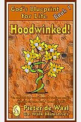 Hoodwinked (God's Blueprint for Life Book 1) Kindle Edition
