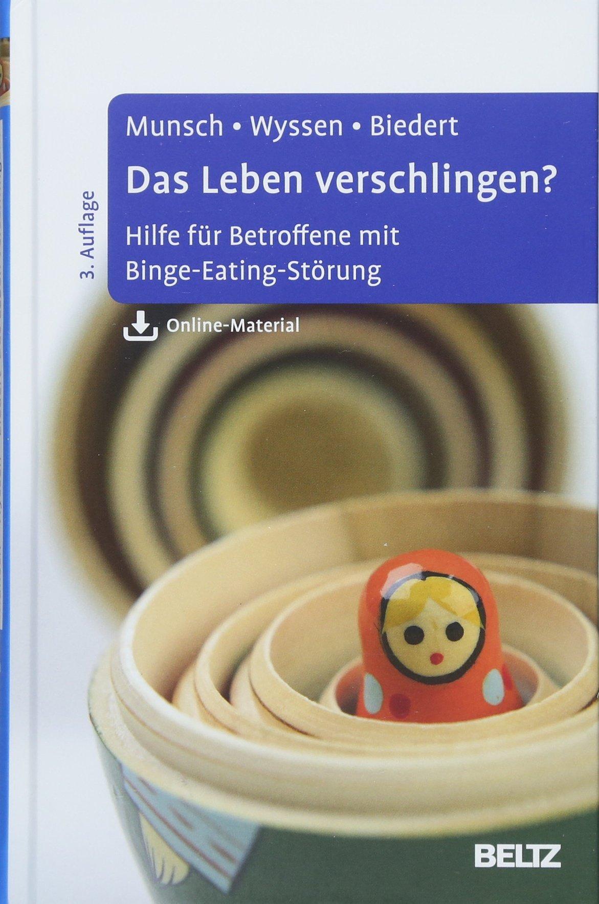Das Leben Verschlingen   Hilfe Für Betroffene Mit Binge Eating Störung. Mit Online Material